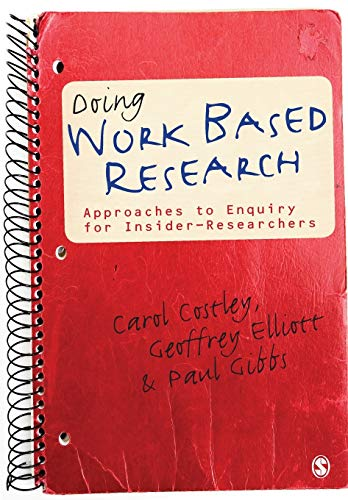 Doing Work Based Research: Approaches To Enquiry For Insider-Researchers from Sage Publications Ltd