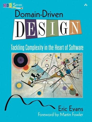 Domain-Driven Design: Tackling Complexity in the Heart of Software from Addison Wesley