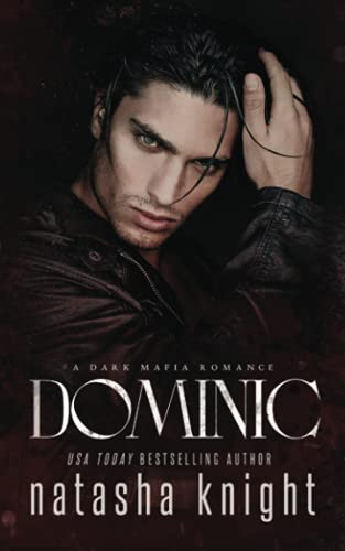 Dominic: a Dark Mafia Romance from CreateSpace Independent Publishing Platform