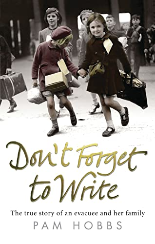 Don't Forget to Write: The true story of an evacuee and her family from Ebury Press