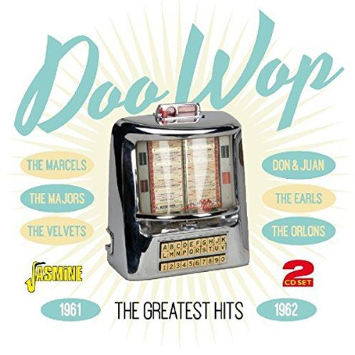Doo Wop - The Greatest Hits 1961-1962