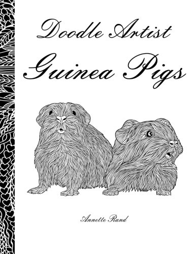 Doodle Artist - Guinea Pigs: A colouring book for grown ups from CreateSpace Independent Publishing Platform