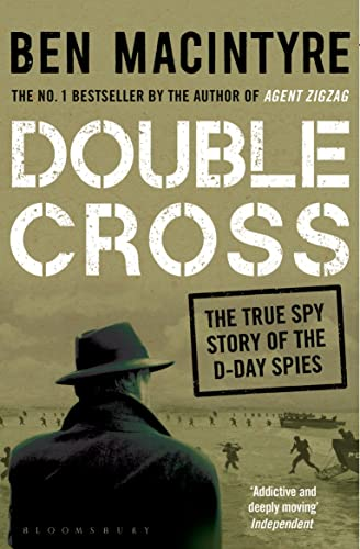 Double Cross: The True Story of The D-Day Spies from Bloomsbury Publishing PLC