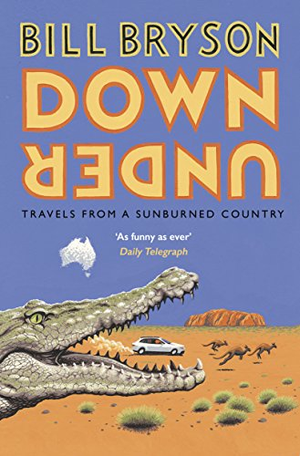 Down Under: Travels in a Sunburned Country (Bryson) from Black Swan