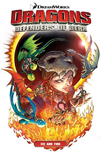 Dragons: Defenders of Berk Collection 1 - Ice and Fire: Defenders of Berk Collection - Ice and Fire (FBI Profiler Novel) from Titan Comics