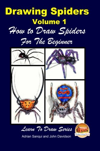 Drawing Spiders Volume 1 - How to Draw Spiders For the Beginner from Createspace