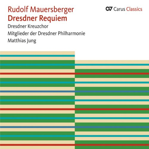 Rudolf Mauersberger: Dresden Requiem from Carus
