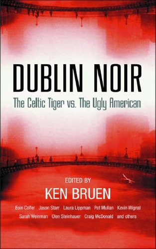 Dublin Noir: The Celtic Tiger vs. The Ugly American from Brandon