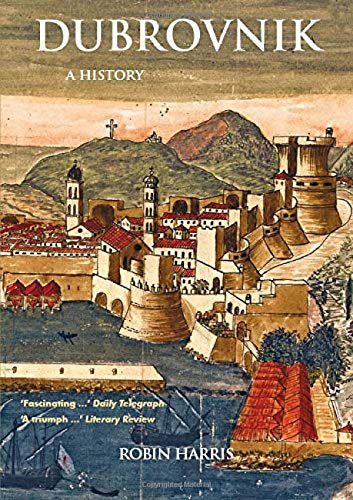 Dubrovnik: A History from Saqi Books