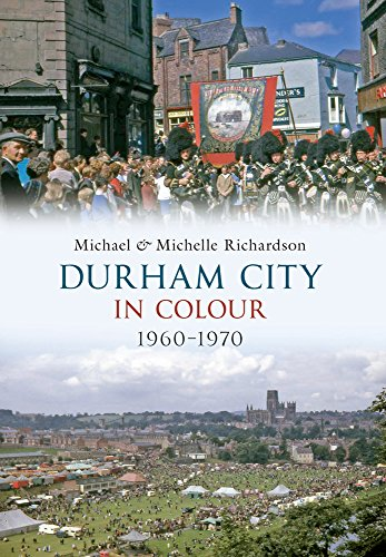 Durham City in Colour 1960-1970 from Amberley Publishing