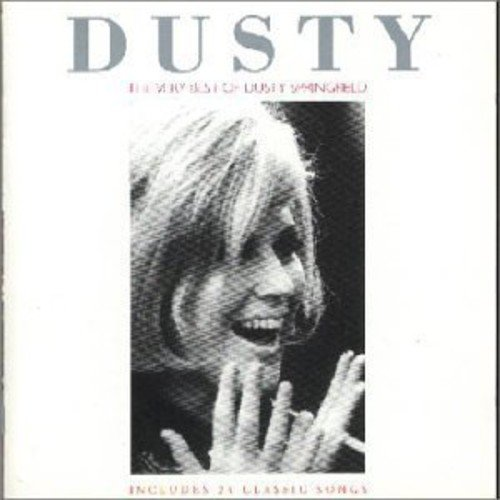 Dusty: The Very Best Of Dusty Springfield