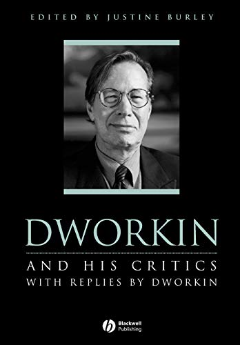 Dworkin and His Critics: With Replies by Dworkin (Philosophers and their Critics) from John Wiley & Sons