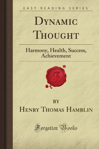 Dynamic Thought: Harmony, Health, Success, Achievement (Forgotten Books) from Forgotten Books