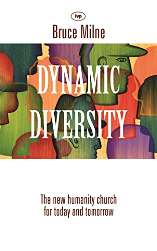 Dynamic Diversity: The Humanity Church - For Today And Tomorrow from IVP