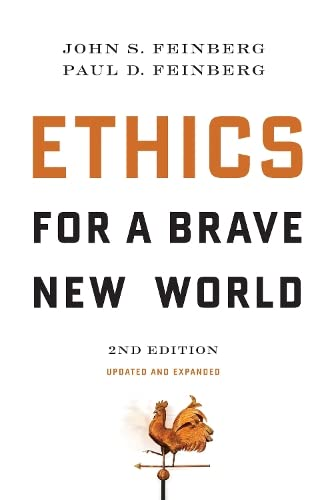 ETHICS FOR A BRAVE NEW WORLD 2ND ED PB from Crossway Books