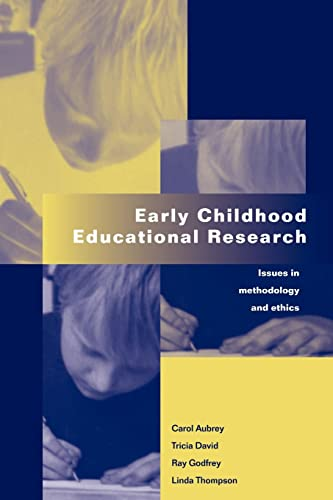 Early Childhood Educational Research: Issues in Methodology and Ethics: Debates and Issues in Methodology and Ethics from Routledge Falmer