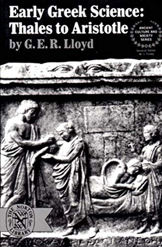 Early Greek Science: Thales to Aristotle (Ancient Culture and Society) from W. W. Norton & Company