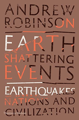 Earth-Shattering Events: Earthquakes, Nations and Civilization from Thames & Hudson