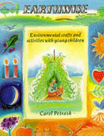 Earthwise: Environmental Crafts and Activities With Young Children from Floris Books