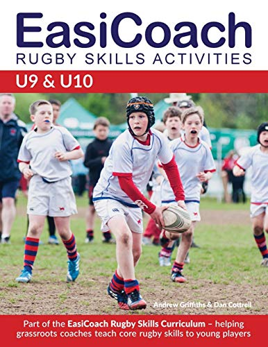 EasiCoach Rugby Skills Activities: U9-U10 (Easicoach Rugby Skills Curriculum) from Green Star Media Ltd