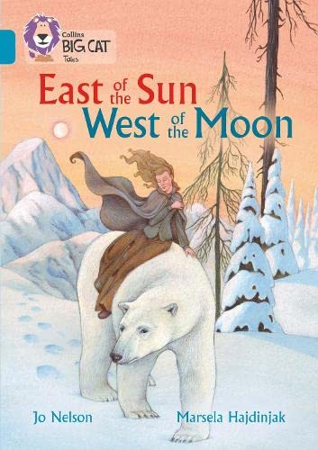 East of the Sun, West of the Moon: Band 13/Topaz (Collins Big Cat): Topaz/Band 13 from HarperCollins UK