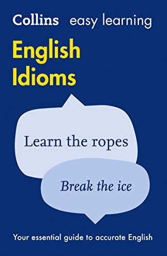 Easy Learning English Idioms (Collins Easy Learning English) from Collins