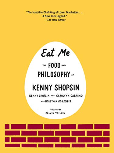 Eat Me: The Food and Philosophy of Kenny Shopsin from Knopf Publishing Group