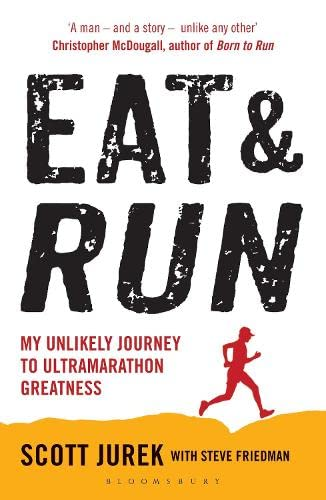 Eat and Run: My Unlikely Journey to Ultramarathon Greatness from Bloomsbury Paperbacks