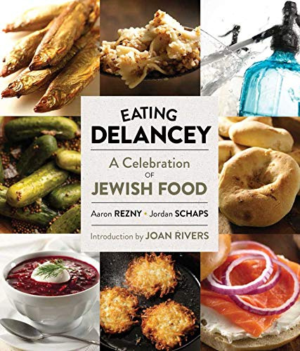 Eating Delancey : A Celebration of Jewish Food from powerHouse Books,U.S.