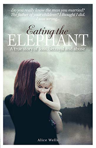 Eating the Elephant: Do you really know the man you married? from Mirror Books