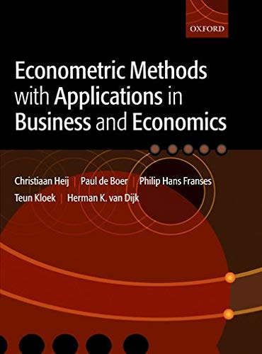 Econometric Methods with Applications in Business and Economics from Oxford University Press, USA