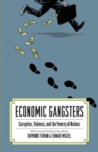 Economic Gangsters: Corruption, Violence, and the Poverty of Nations from Princeton University Press