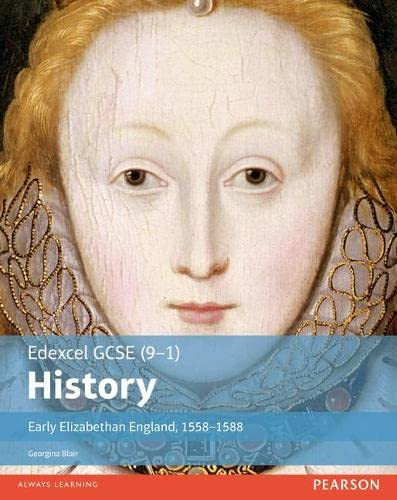Edexcel GCSE (9-1) History Early Elizabethan England, 1558-1588 Student Book (EDEXCEL GCSE HISTORY (9-1)) from Pearson Education Limited