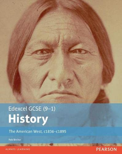 Edexcel GCSE (9-1) History The American West, c1835-c1895 Student Book (EDEXCEL GCSE HISTORY (9-1)) from Pearson Education Limited