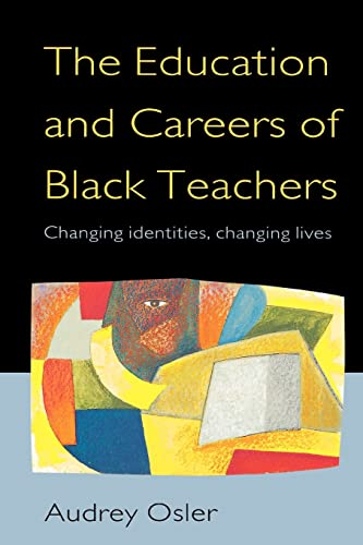 Education And Careers Of Black Teachers: Changing Identities, Changing Lives from Open University Press
