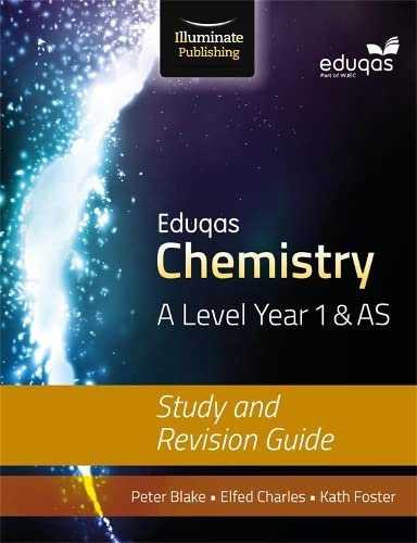 Eduqas Chemistry for A Level Year 1 & AS: Study and Revision Guide from Illuminate Publishing