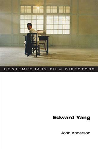 Edward Yang (Contemporary Film Directors) from University of Illinois Press