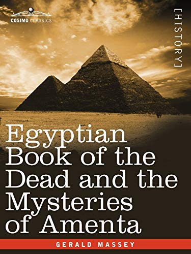 Egyptian Book of the Dead and the Mysteries of Amenta (Ancient Egypt) from Cosimo Classics