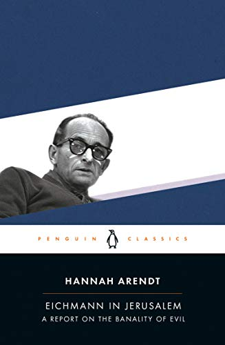 Eichmann in Jerusalem: A Report on the Banality of Evil (Penguin Classics) from Penguin Classics