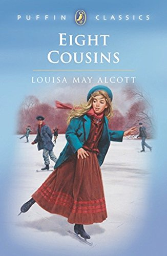 Eight Cousins: Or the Aunt Hill (Puffin Classics) from Puffin Books
