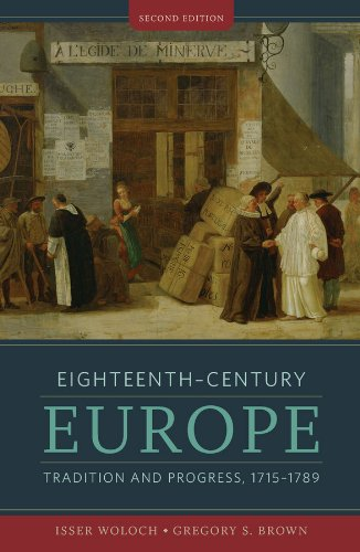 Eighteenth-Century Europe: Tradition and Progress, 1715-1789: 0 (The Norton History of Modern Europe) from W. W. Norton & Company