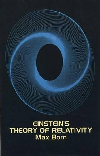 Einstein's Theory of Relativity (Dover Books on Physics) from Dover Publications Inc.