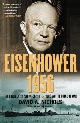 Eisenhower 1956: The President's Year of Crisis--Suez and the Brink of War from Simon & Schuster