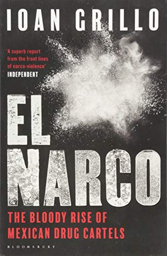 El Narco: The Bloody Rise of Mexican Drug Cartels from Bloomsbury Paperbacks