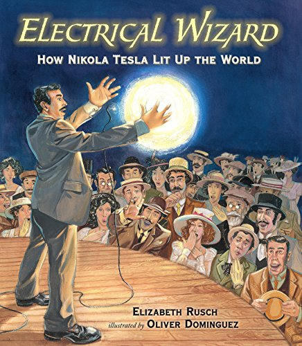 Electrical Wizard: How Nikola Tesla Lit Up the World from Candlewick Press (MA)