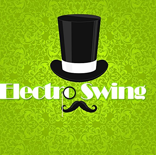 Electro Swing 2017 from Zyx Music (ZYX)