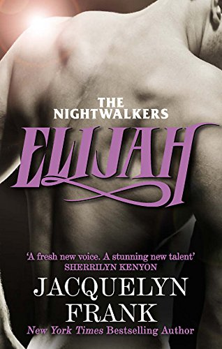 Elijah: Number 3 in series (Nightwalkers) from Piatkus