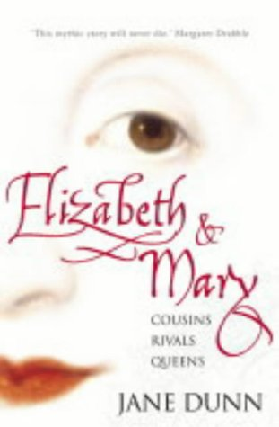 Elizabeth and Mary: Cousins, Rivals, Queens from Harper Perennial
