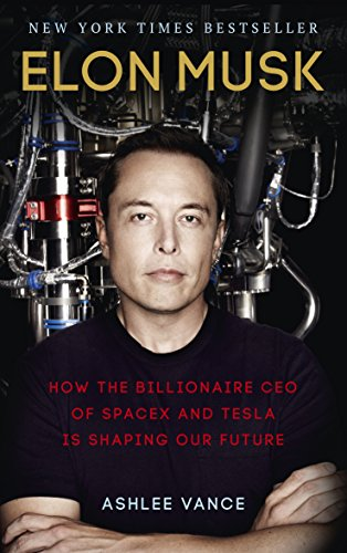 Elon Musk: How the Billionaire CEO of SpaceX and Tesla is Shaping our Future from Virgin Books