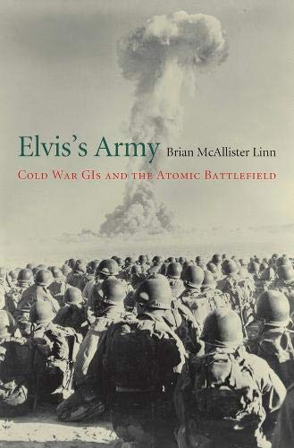 Elvis's Army: Cold War GIS and the Atomic Battlefield from Harvard University Press